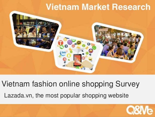 Your sub-title here Vietnam fashion online shopping Survey Lazada.vn, the most popular shopping website