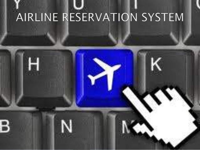 An airline reservation system is anapplication supporting the directcontact with the passenger. AirlineReservation System ...