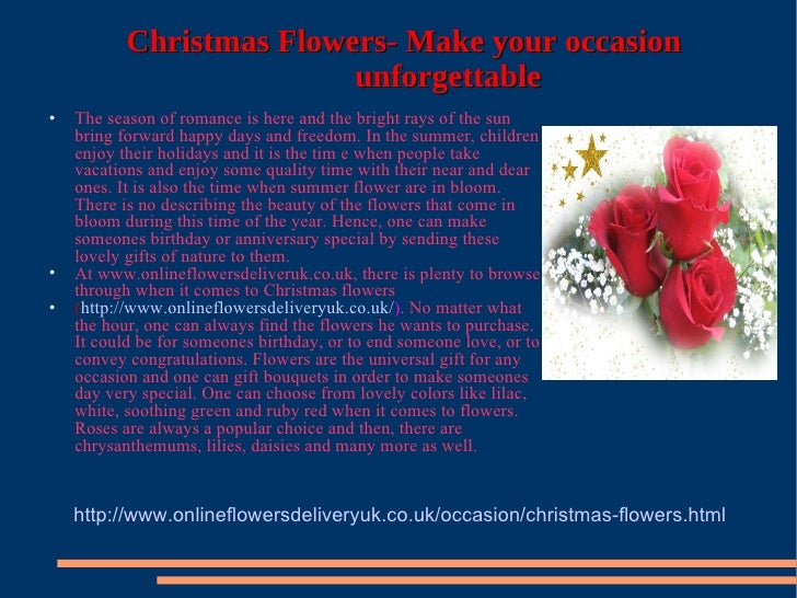 Christmas Flowers- Make your occasion   unforgettable <ul><li>The season of romance is here and the bright rays of the sun...