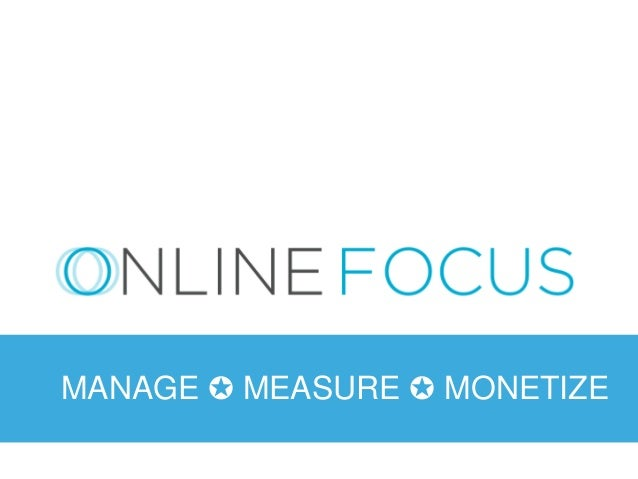 MANAGE ✪ MEASURE ✪ MONETIZE