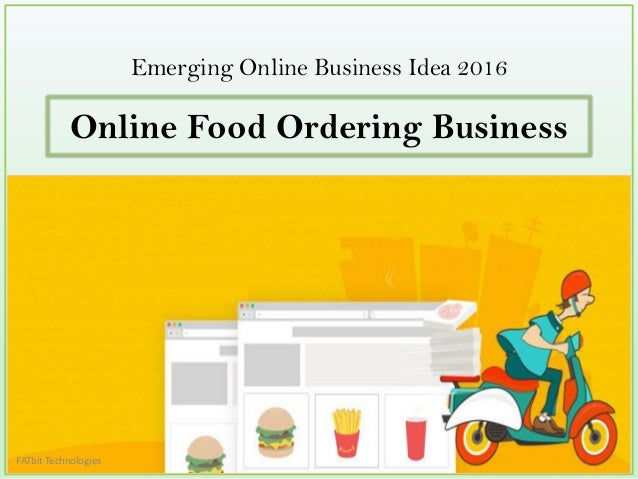 Online Food Ordering Business Hottest Business Idea 2016