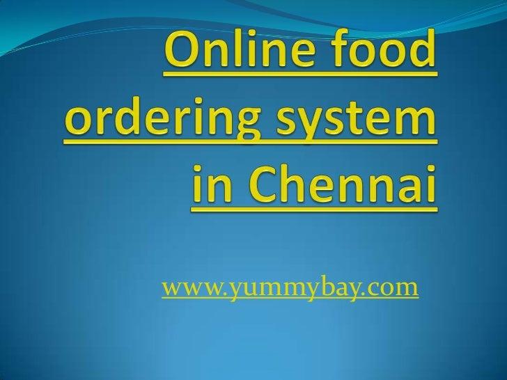Online food ordering system in Chennai<br />www.yummybay.com<br />