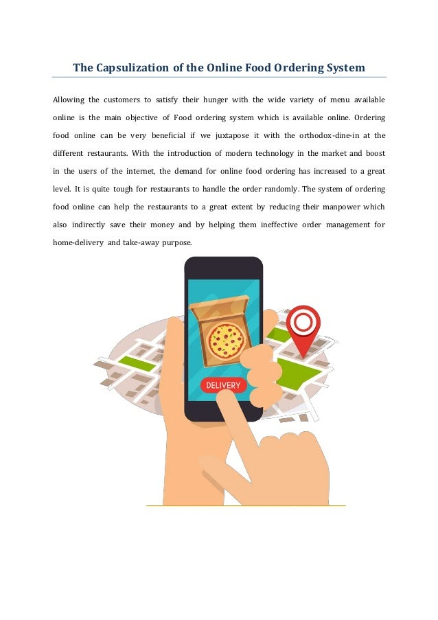 The Capsulization of the Online Food Ordering System Allowing the customers to satisfy their hunger with the wide variety ...