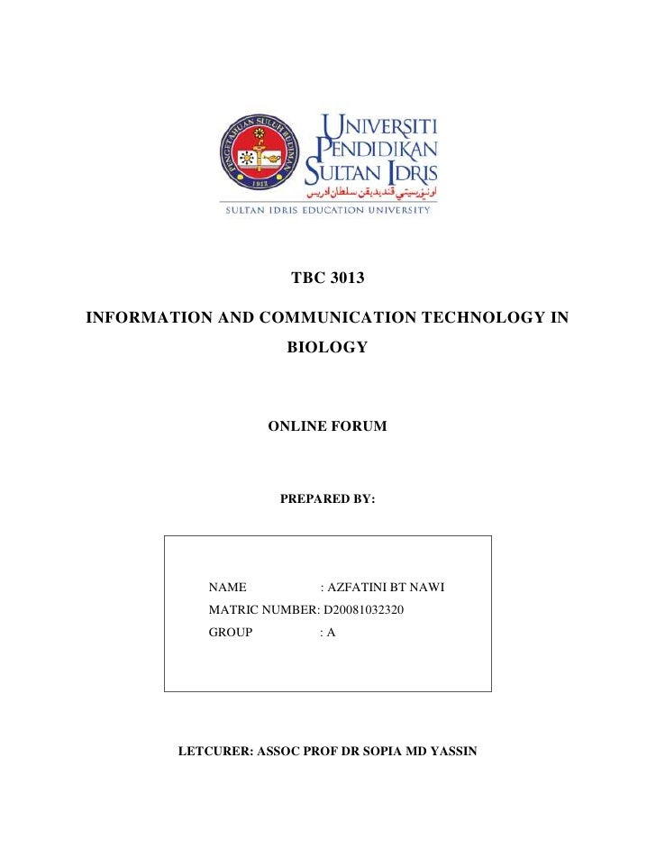 <br />TBC 3013<br />INFORMATION AND COMMUNICATION TECHNOLOGY IN BIOLOGY<br />ONLINE FORUM<br /><ul><li>PREPARED BY: