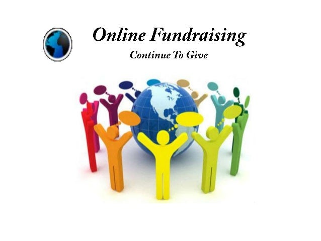 """•   A definition of """"Online Fundraising""""•   Why should you use online fundraising?•   The promise & reality of online fund..."""