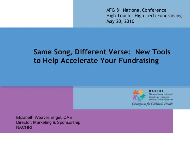 Same Song, Different Verse:  New Tools to Help Accelerate Your Fundraising  AFG 8 th  National Conference High Touch – Hig...