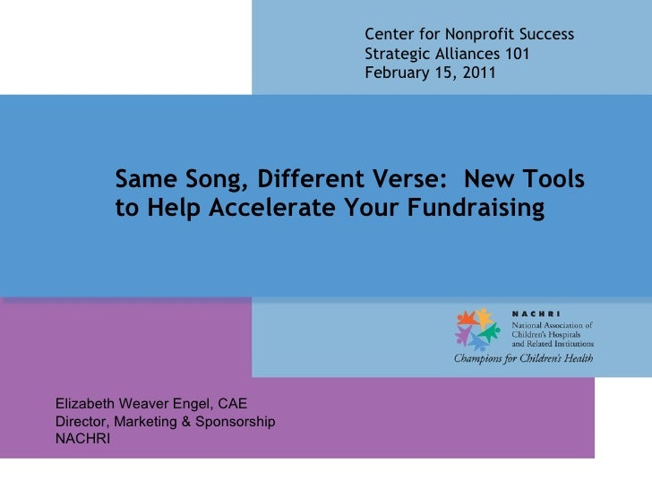 Same Song, Different Verse:  New Tools to Help Accelerate Your Fundraising  Center for Nonprofit Success Strategic Allianc...