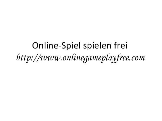 Online-Spiel spielen frei http://www.onlinegameplayfree.com