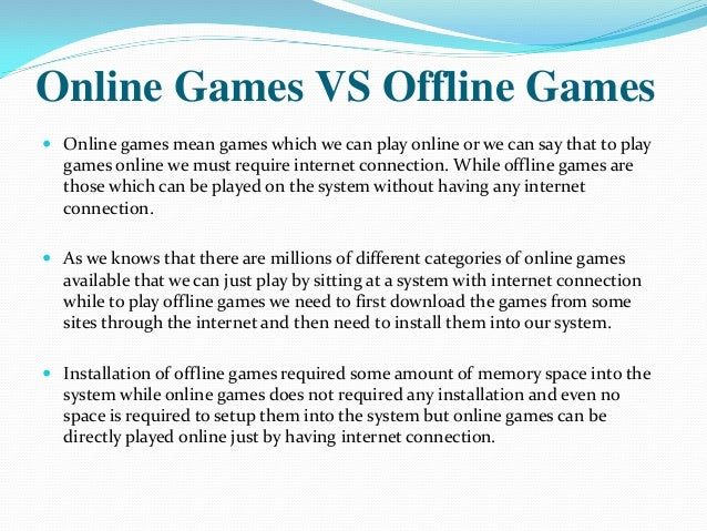 effects of online and offline games Online daters go on more dates, are more likely to be actively seeking a committed relationship, and are more likely to be employed full-time and are more educated, noted amarnath thombre, president of match north america, in the press release.