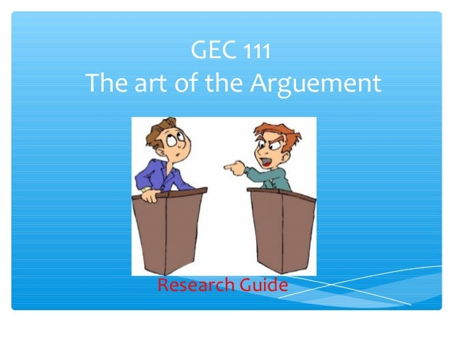 GEC 111The art of the Arguement     Research Guide