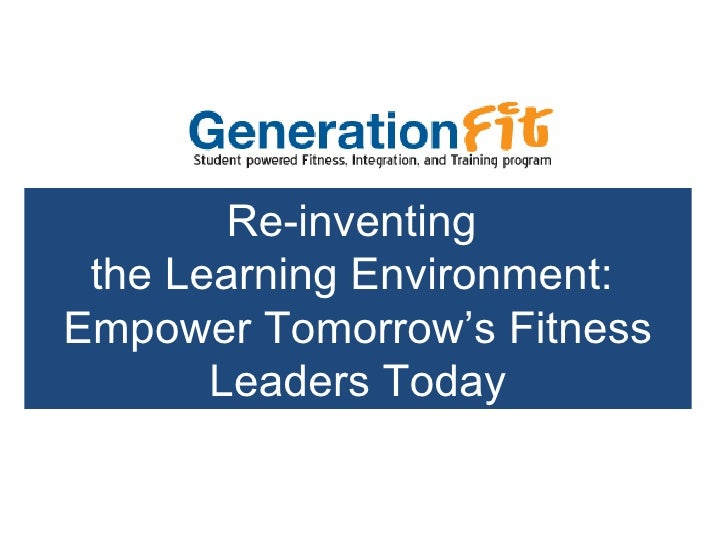 Re-inventing  the Learning Environment:  Empower Tomorrow's Fitness Leaders Today