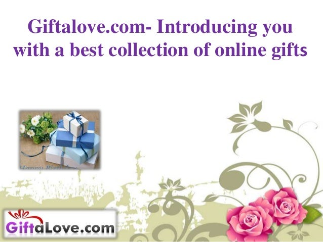 Giftalove.com- Introducing you with a best collection of online gifts