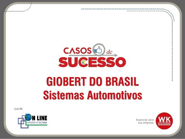 GIOBERT DO BRASIL Sistemas Automotivos Canal WK: