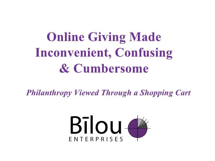 Online Giving Made Inconvenient, Confusing & Cumbersome Philanthropy Viewed Through a Shopping Cart