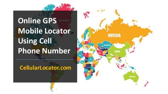 Online GPS Mobile Locator Using Cell Phone Number - Locate cell number on map