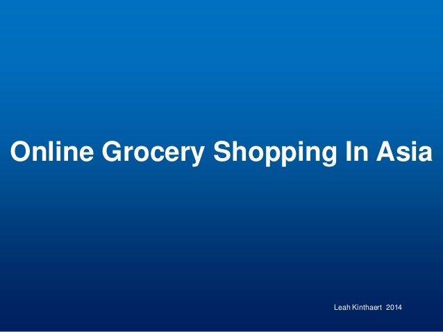 Online Grocery Shopping In Asia Leah Kinthaert 2014