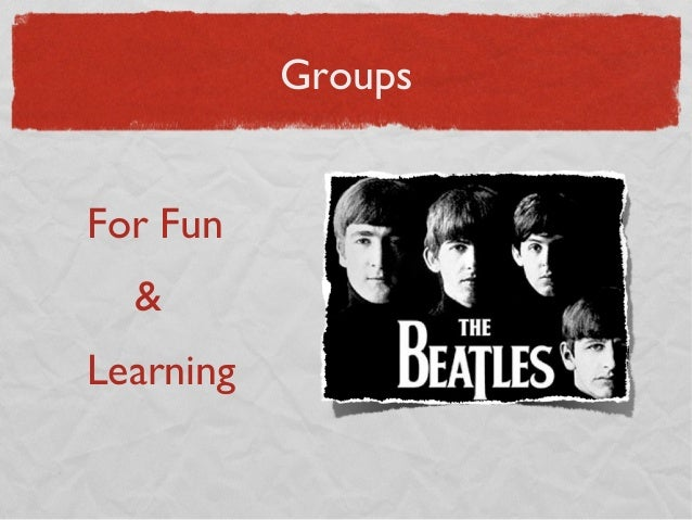 Groups For Fun & Learning