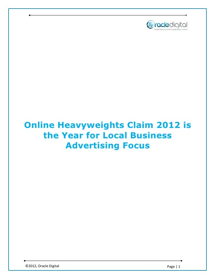 Online Heavyweights Claim 2012 is    the Year for Local Business         Advertising Focus©2012, Oracle Digital       Page...
