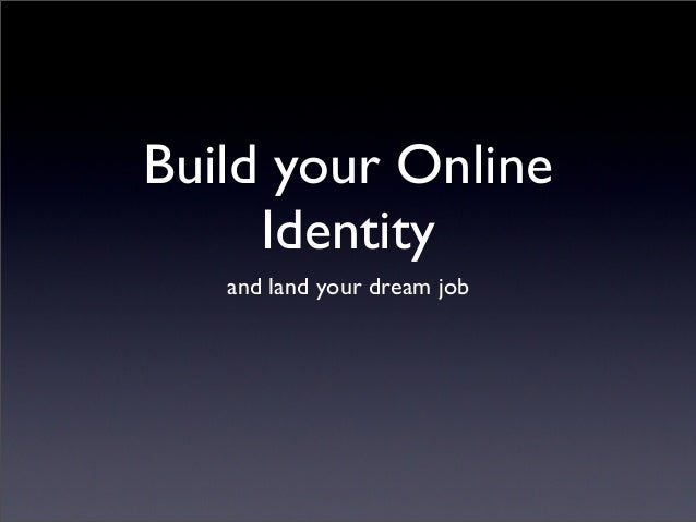 Build your Online Identity and land your dream job