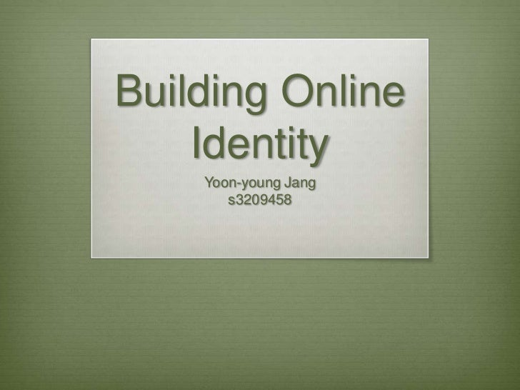 Building Online    Identity    Yoon-young Jang       s3209458