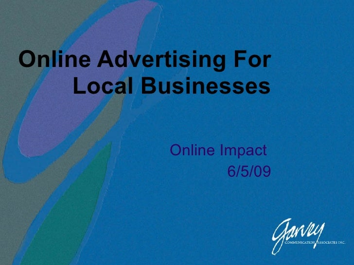 Online Advertising For Local Businesses Online Impact  6/5/09