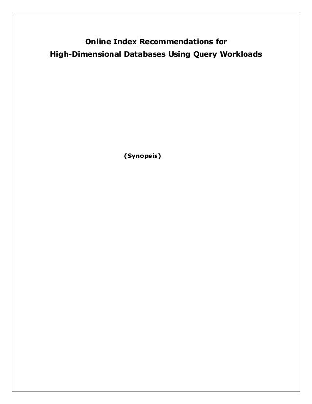 Online Index Recommendations for High-Dimensional Databases Using Query Workloads  (Synopsis)