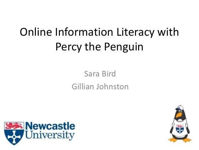 Online Information Literacy with Percy the Penguin Sara Bird Gillian Johnston