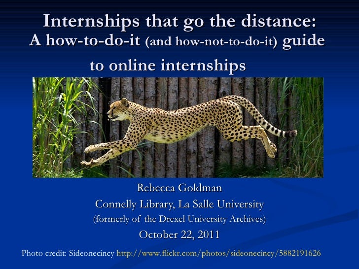 Internships that go the distance: A how-to-do-it  (and how-not-to-do-it)  guide  to online internships   Rebecca Goldman C...
