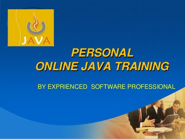 Company LOGO PERSONAL ONLINE JAVA TRAINING BY EXPRIENCED SOFTWARE PROFESSIONAL