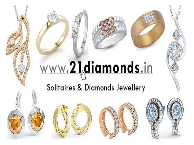 21Diamonds.in is India's most trusted onlinediamond jewellery store. We offer loosediamonds, solitaires, gold, silver and ...