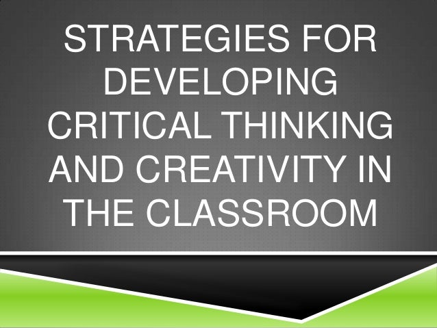 strategies for critical thinking in the classroom