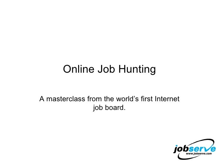 Online Job Hunting A masterclass from the world's first Internet job board.