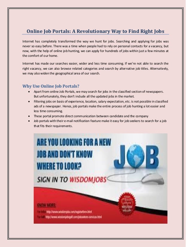 Online Job Portals: A Revolutionary Way to Find Right Jobs Internet has completely transformed the way we hunt for jobs. S...