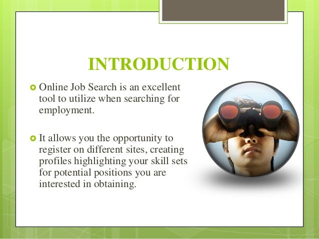 a discussion on internet job search Best online job search sites the recession has brought with it widespread layoffs, which means many of us will kick off the new read more read.