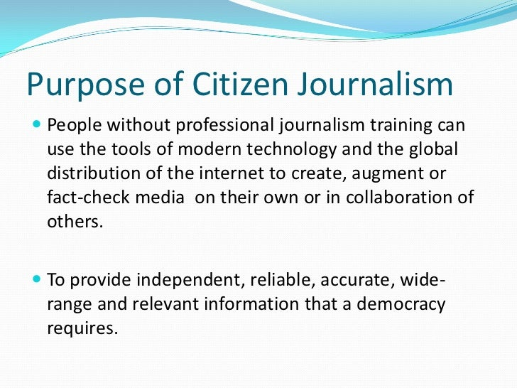 citizen journalism essay Than the emergence of citizen journalism or the independent blogosphere   being out-scooped by amateurs such as bloggers, citizen journalists and  twitterers.