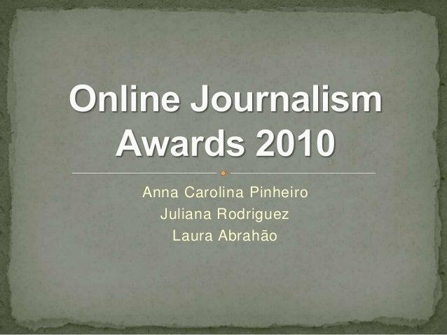Anna Carolina Pinheiro Juliana Rodriguez Laura Abrahão