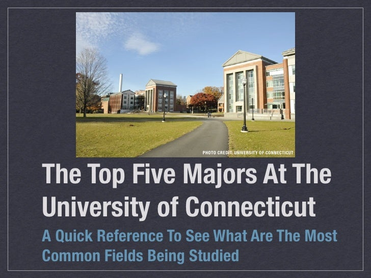 PHOTO CREDIT: UNIVERSITY OF CONNECTICUTThe Top Five Majors At TheUniversity of ConnecticutA Quick Reference To See What Ar...