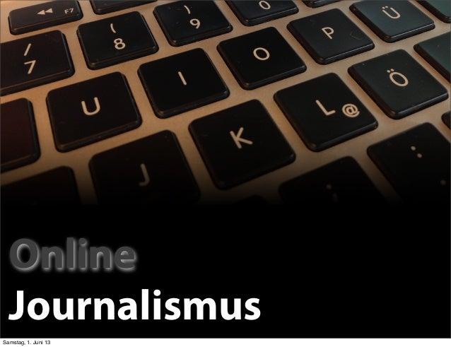 OnlineJournalismusOnlineJournalismusSamstag, 1. Juni 13