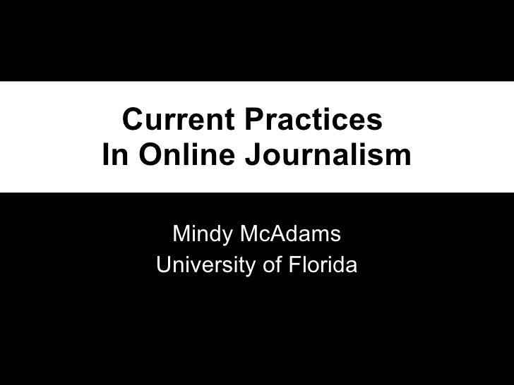 Current Practices  In Online Journalism Mindy McAdams University of Florida