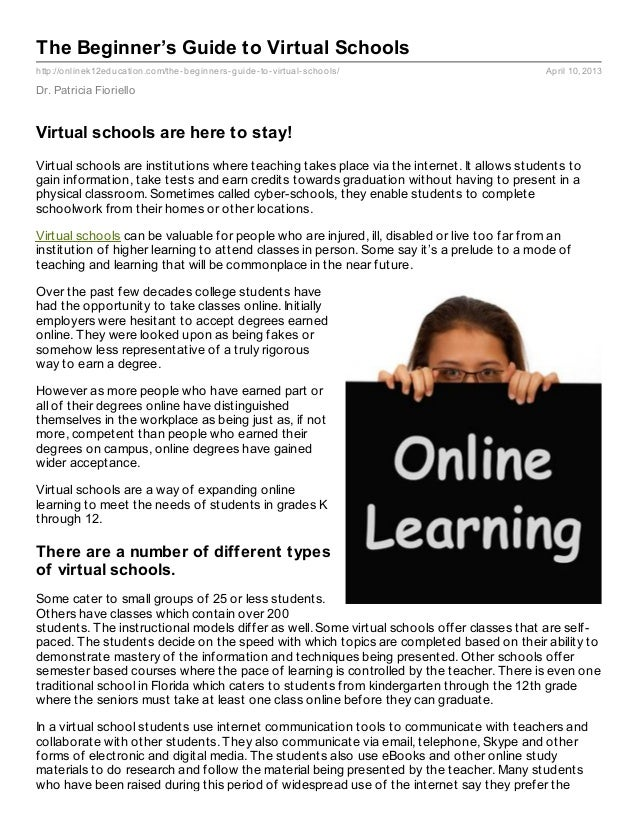 The Beginner's Guide to Virtual Schoolshttp://onlinek12education.com/the- beginners- guide- to- virtual- schools/         ...