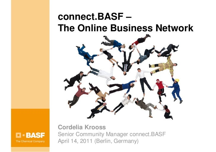 connect.BASF –The Online Business NetworkCordelia KroossSenior Community Manager connect.BASFApril 14, 2011 (Berlin, Germa...