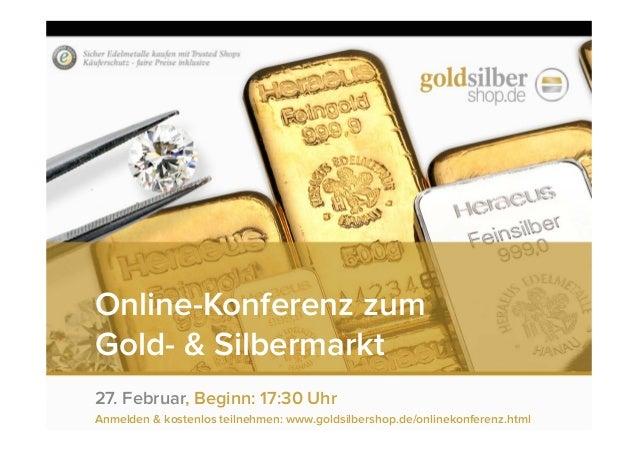 Online-Konferenz zum Gold- & Silbermarkt 27. Februar, Beginn: 17:30 Uhr Anmelden & kostenlos teilnehmen: www.goldsilbersho...