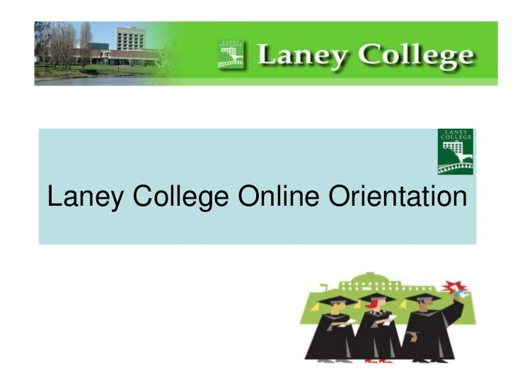 Laney College Online Orientation<br />