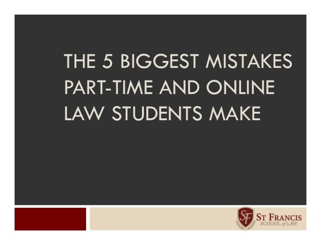 THE 5 BIGGEST MISTAKESPART-TIME AND ONLINELAW STUDENTS MAKE