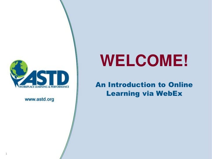 WELCOME!    An Introduction to Online      Learning via WebEx1
