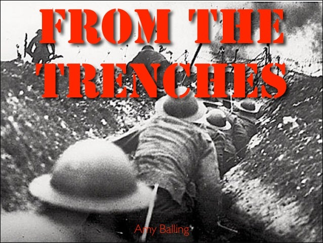 FROM THE TRENCHES Amy Balling