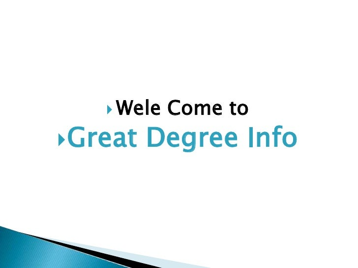 Wele Come to <br />Great Degree Info<br />