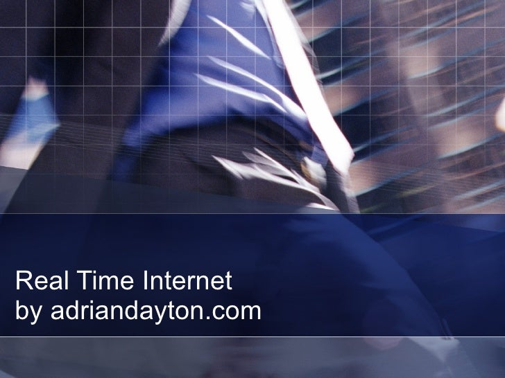 Real Time Internet by adriandayton.com
