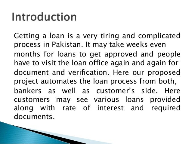 Getting a loan is a very tiring and complicated process in Pakistan. It may take weeks even months for loans to get approv...