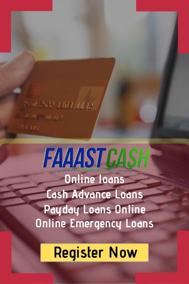 Online Emergency Loans Online loans Cash Advance Loans Payday Loans Online Register Now